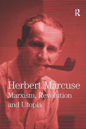 Marxism, Revolution and Utopia: Collected Papers of Herbert Marcuse, Volume 6, 1st Edition (Paperback) book cover