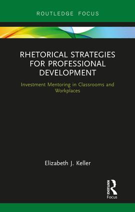 Rhetorical Strategies for Professional Development: Investment Mentoring in Classrooms and Workplaces book cover