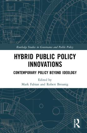 Hybrid Public Policy Innovations: Contemporary Policy Beyond Ideology, 1st Edition (Hardback) book cover