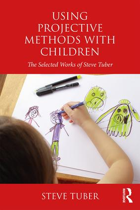 Using Projective Methods with Children: The Selected Works of Steve Tuber, 1st Edition (Paperback) book cover