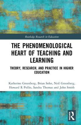 The Phenomenological Heart of Teaching and Learning: Theory, Research, and Practice in Higher Education, 1st Edition (Hardback) book cover