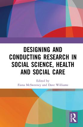 Designing and Conducting Research in Social Science, Health and Social Care: 1st Edition (Hardback) book cover