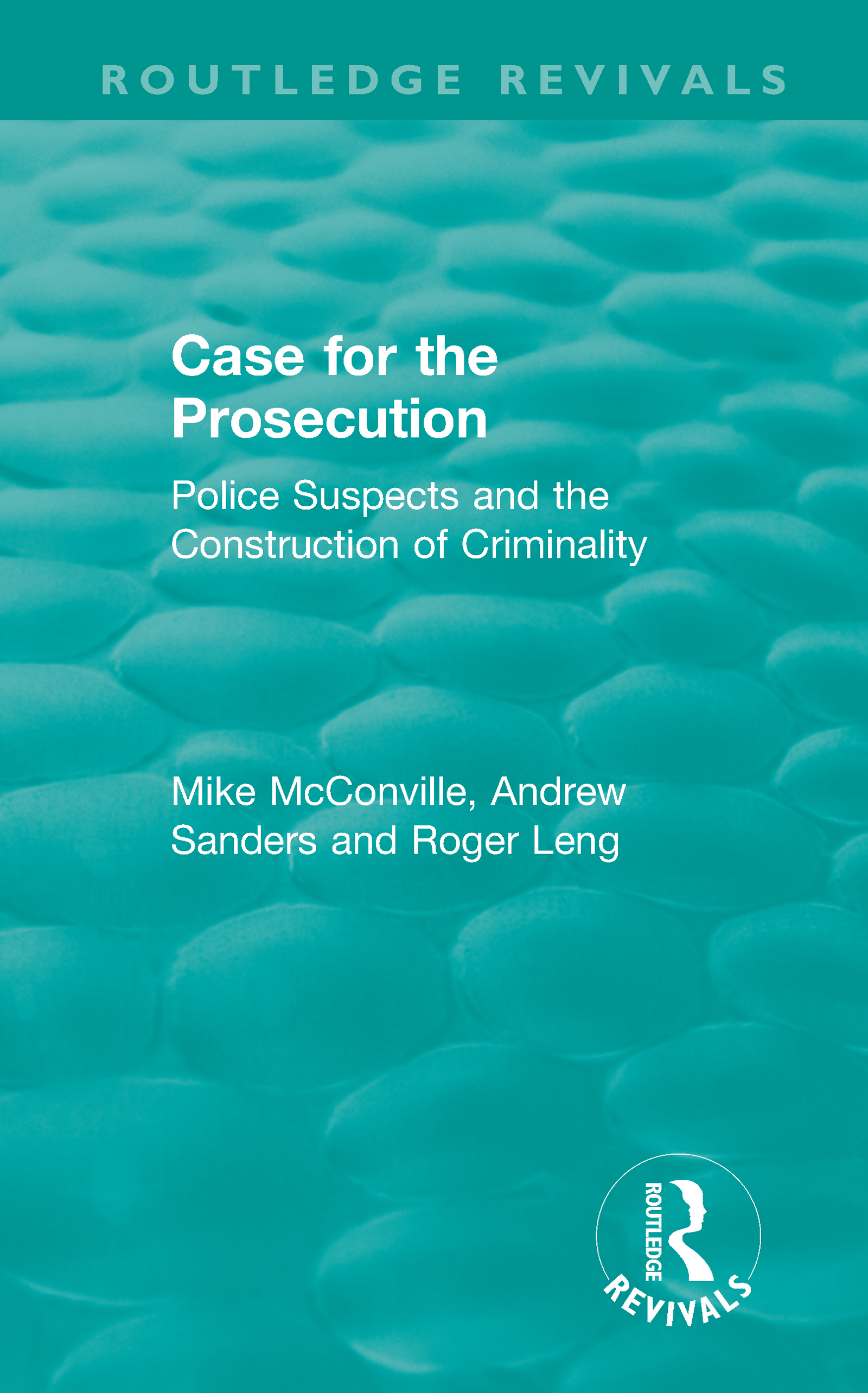 Routledge Revivals: Case for the Prosecution (1991): Police Suspects and the Construction of Criminality book cover