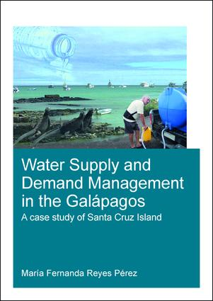 Water Supply and Demand Management in the Galápagos: A Case Study of Santa Cruz Island, 1st Edition (Paperback) book cover