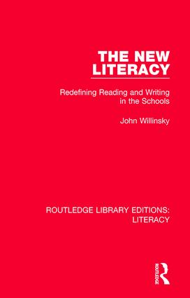 The New Literacy: Redefining Reading and Writing in the Schools book cover