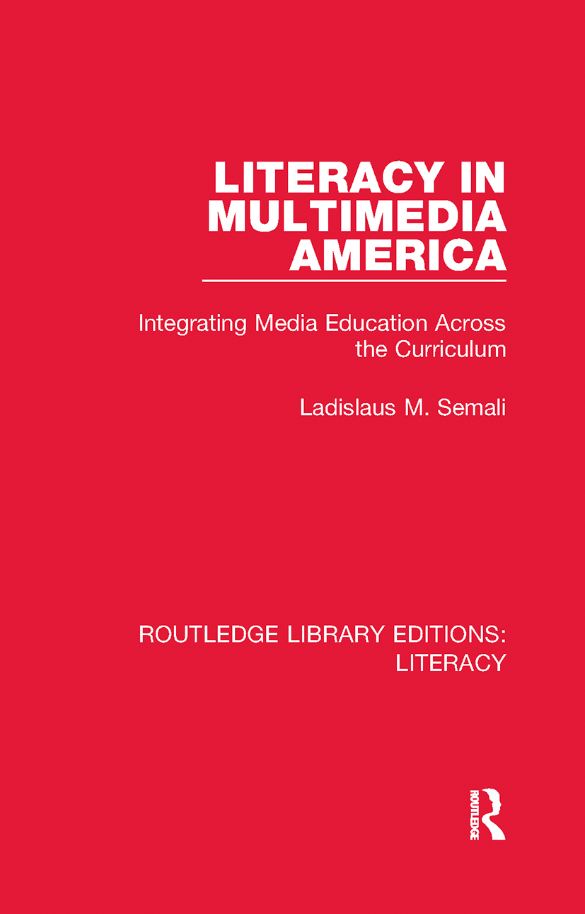 Literacy in Multimedia America: Integrating Media Education Across the Curriculum book cover