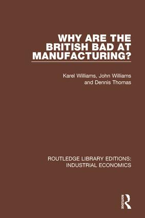 Why are the British Bad at Manufacturing?: 1st Edition (Hardback) book cover
