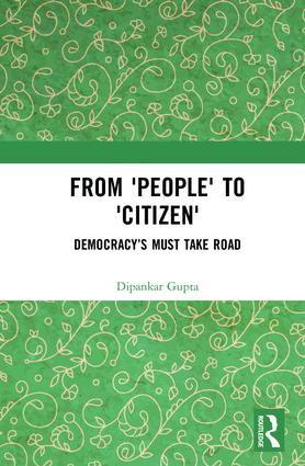 From 'People' to 'Citizen': Democracy's Must Take Road, 1st Edition (Hardback) book cover