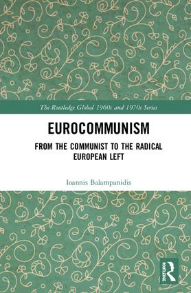 Eurocommunism: From the Communist to the Radical European Left book cover