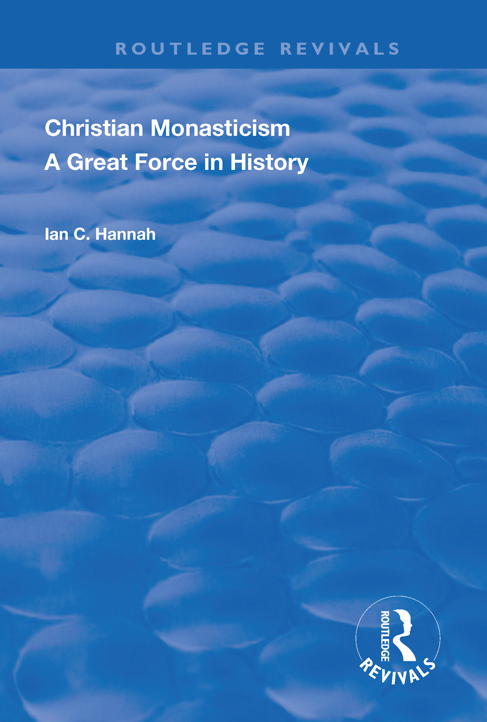 Revival: Christain Monasticism - A Great Force in History (1925)