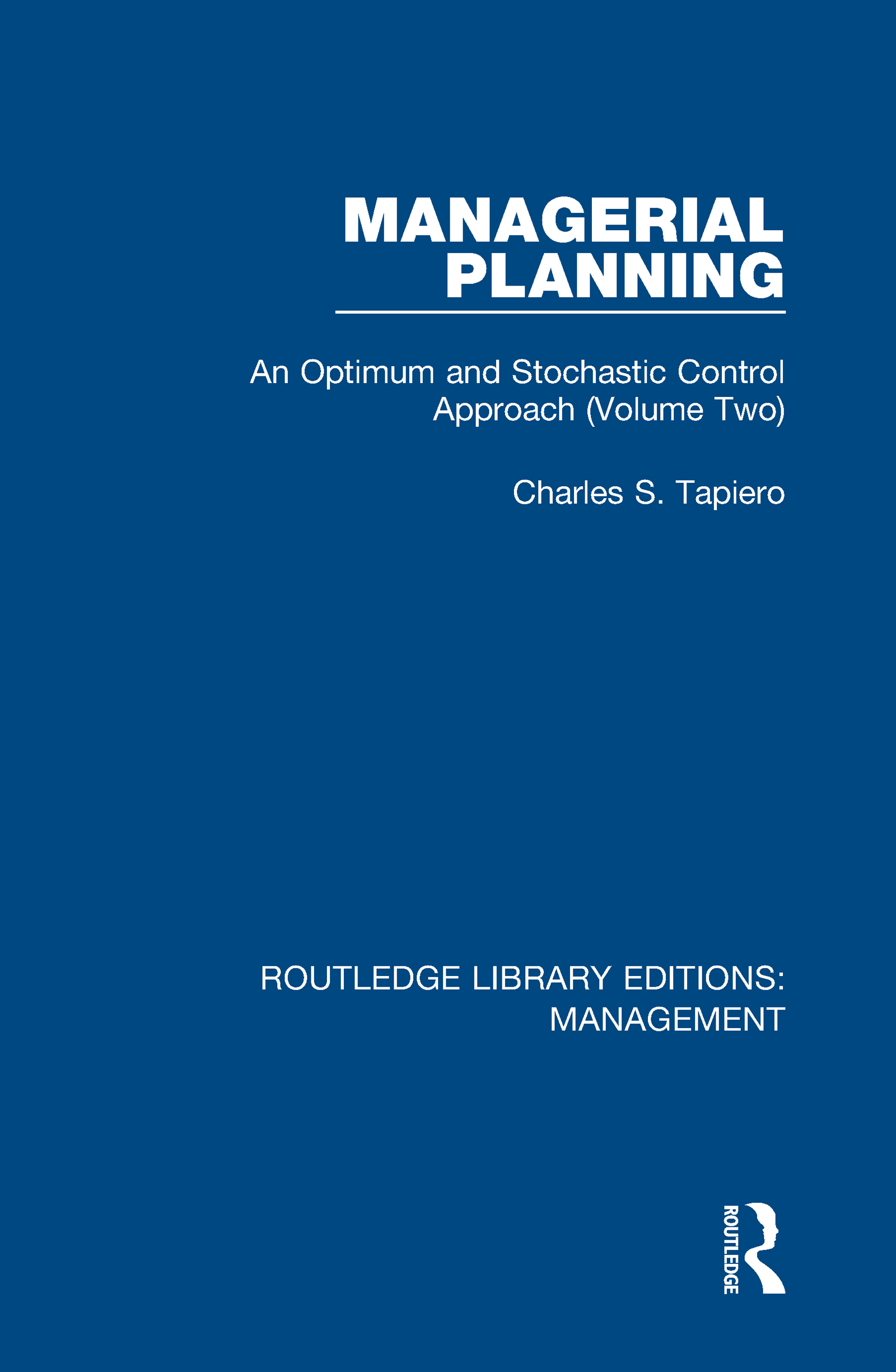 Managerial Planning: An Optimum and Stochastic Control Approach (Volume 2), 1st Edition (Hardback) book cover