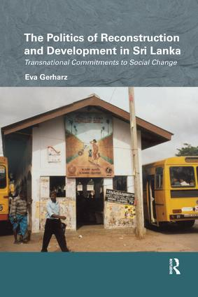 The Politics of Reconstruction and Development in Sri Lanka: Transnational Commitments to Social Change book cover