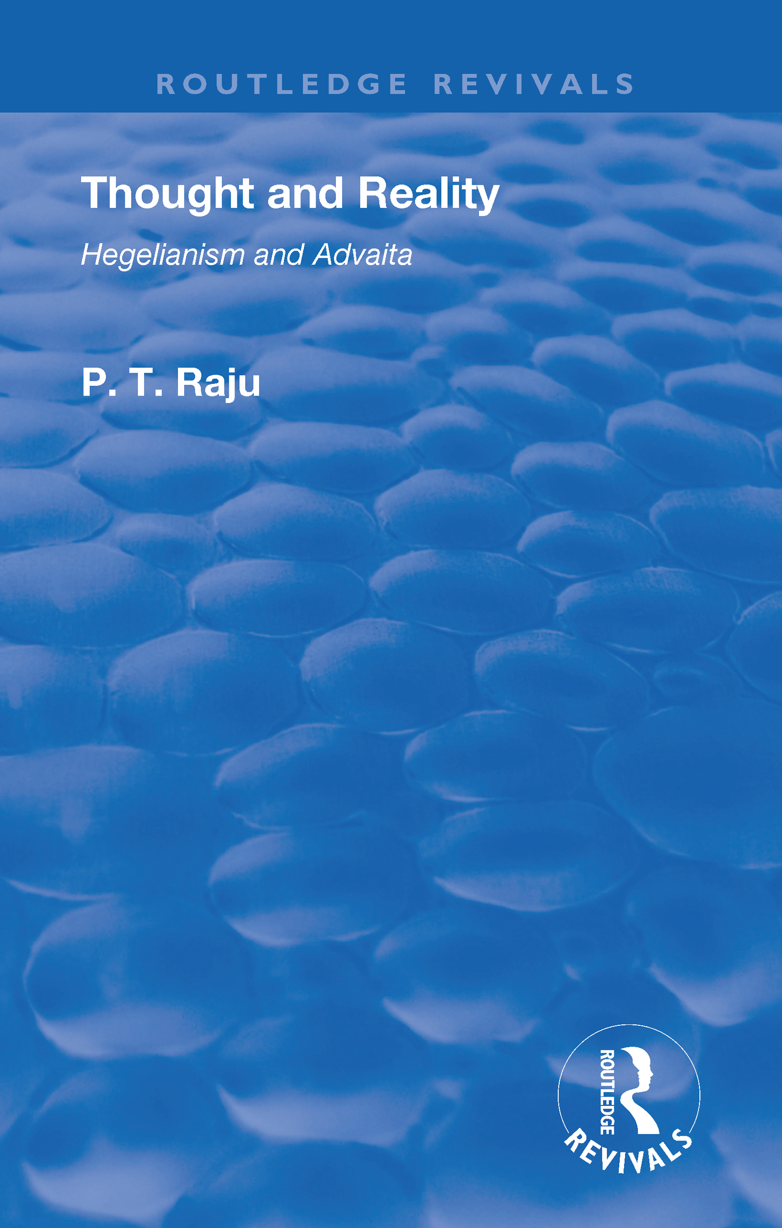 Revival: Thought and Reality - Hegelianism and Advaita (1937)