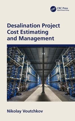 Desalination Project Cost Estimating and Management: 1st Edition (Hardback) book cover