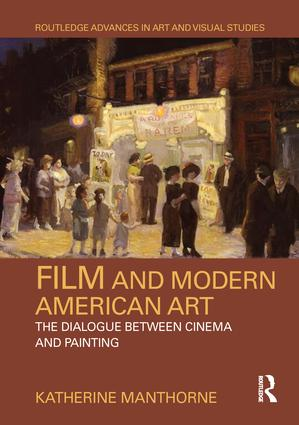Film and Modern American Art: The Dialogue between Cinema and Painting, 1st Edition (Hardback) book cover