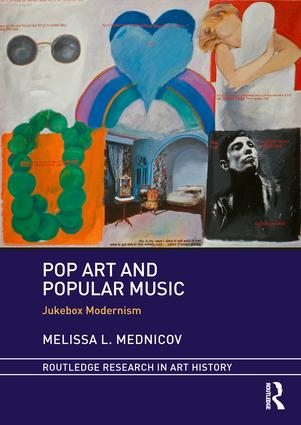 Pop Art and Popular Music: Jukebox Modernism book cover