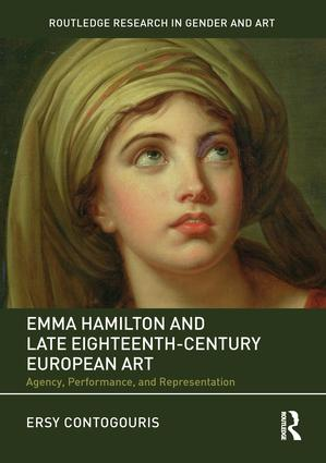 Emma Hamilton and Late Eighteenth-Century European Art: Agency, Performance, and Representation book cover