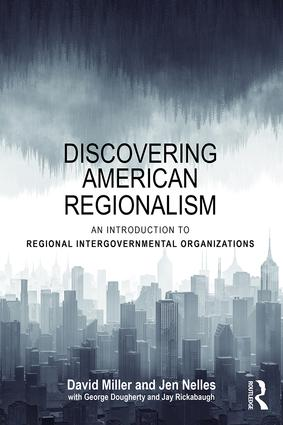 Discovering American Regionalism: An Introduction to Regional Intergovernmental Organizations, 1st Edition (Paperback) book cover