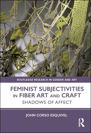 Feminist Subjectivities in Fiber Art and Craft: Shadows of Affect book cover