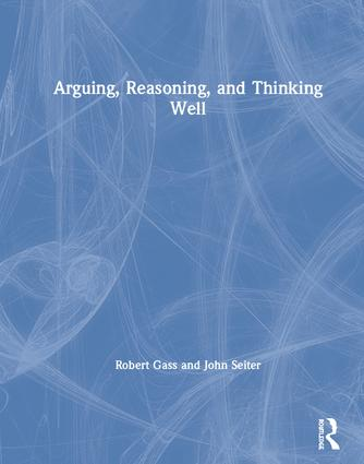 Arguing, Reasoning, and Thinking Well book cover