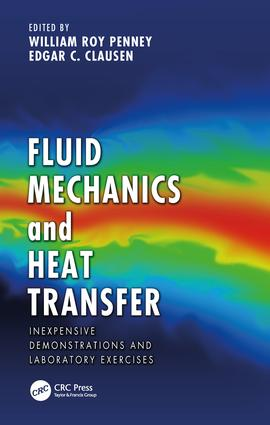 Fluid Mechanics and Heat Transfer: Inexpensive Demonstrations and Laboratory Exercises, 1st Edition (Hardback) book cover