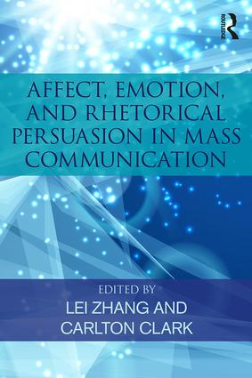 Affect, Emotion, and Rhetorical Persuasion in Mass Communication book cover