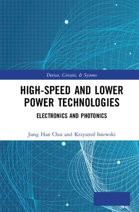 High-Speed and Lower Power Technologies: Electronics and Photonics book cover