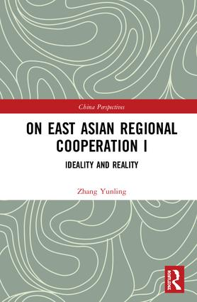 On East Asian Regional Cooperation I: Ideality and Reality book cover