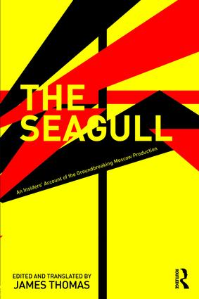 The Seagull: An Insiders' Account of the Groundbreaking Moscow Production book cover