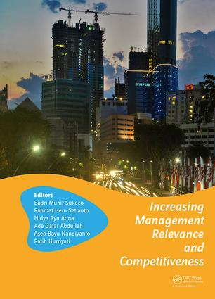 Increasing Management Relevance and Competitiveness: Proceedings of the 2nd Global Conference on Business, Management and Entrepreneurship (GC-BME 2017), August 9, 2017, Universitas Airlangga, Surabaya, Indonesia book cover