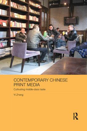 Contemporary Chinese Print Media: Cultivating Middle Class Taste book cover