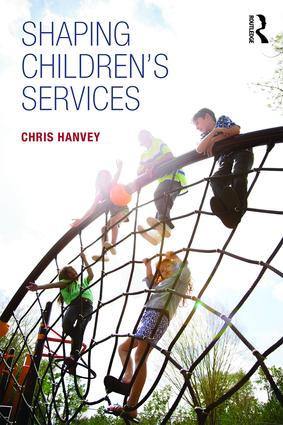 Shaping Children's Services: 1st Edition (Paperback) book cover