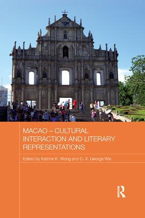 Macao – Cultural Interaction and Literary Representations book cover