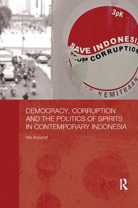 Democracy, Corruption and the Politics of Spirits in Contemporary Indonesia: 1st Edition (Paperback) book cover