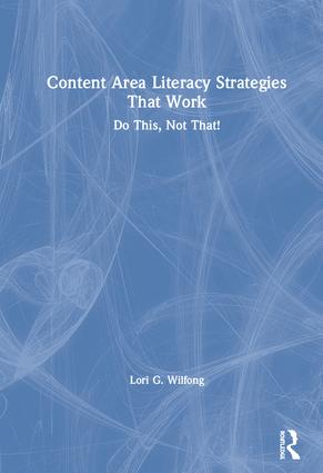 Content Area Literacy Strategies That Work: Do This, Not That!, 1st Edition (Hardback) book cover