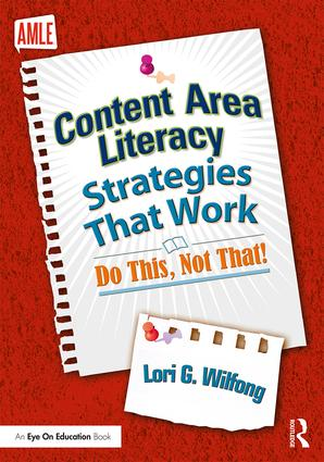 Content Area Literacy Strategies That Work: Do This, Not That! book cover