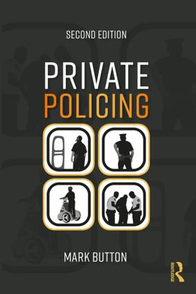 Private Policing: 2nd Edition (Hardback) book cover