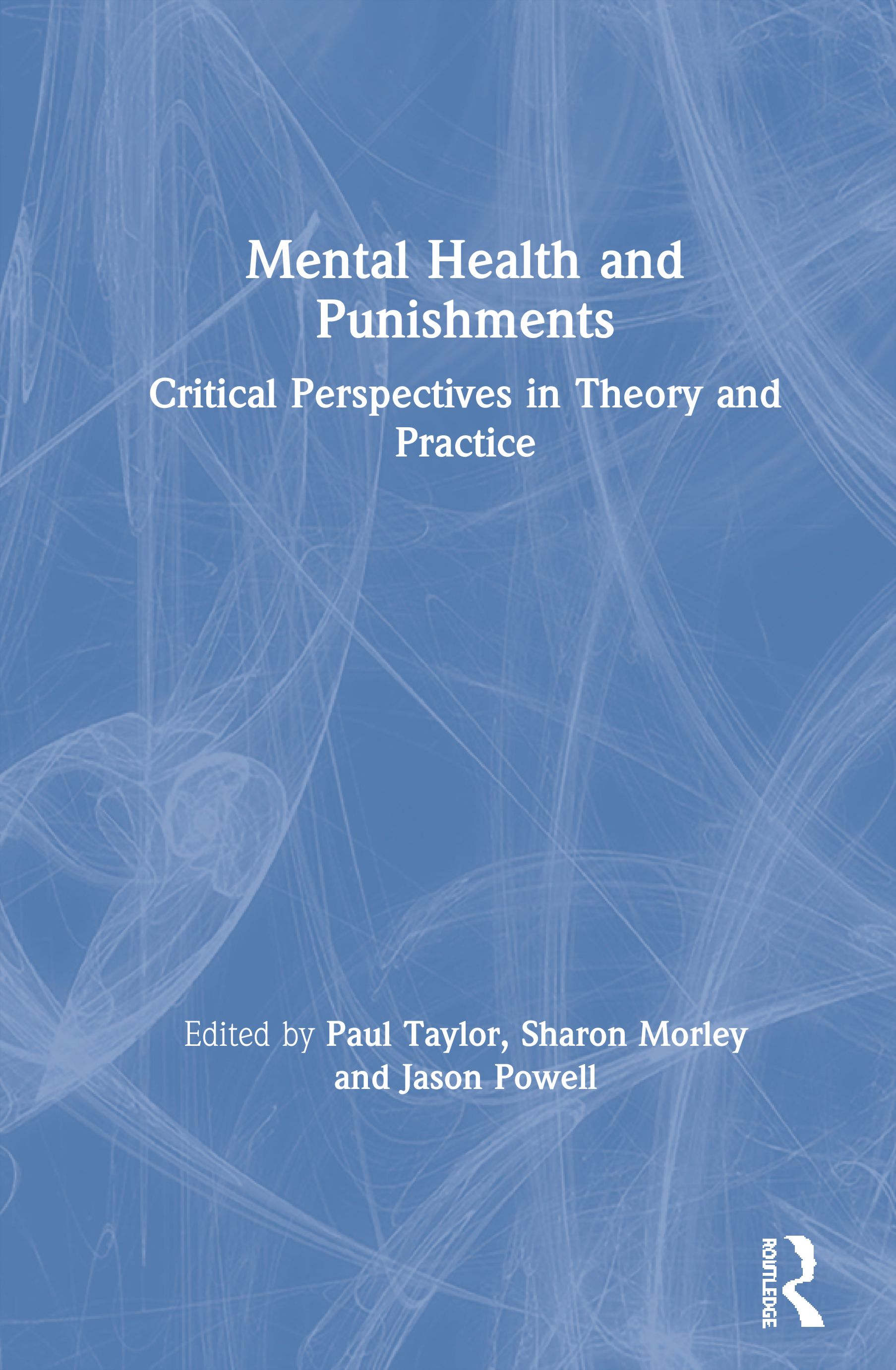 Mental Health and Punishments: Critical Perspectives in Theory and Practice book cover