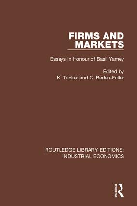 Firms and Markets: Essays in Honour of Basil Yamey, 1st Edition (Hardback) book cover