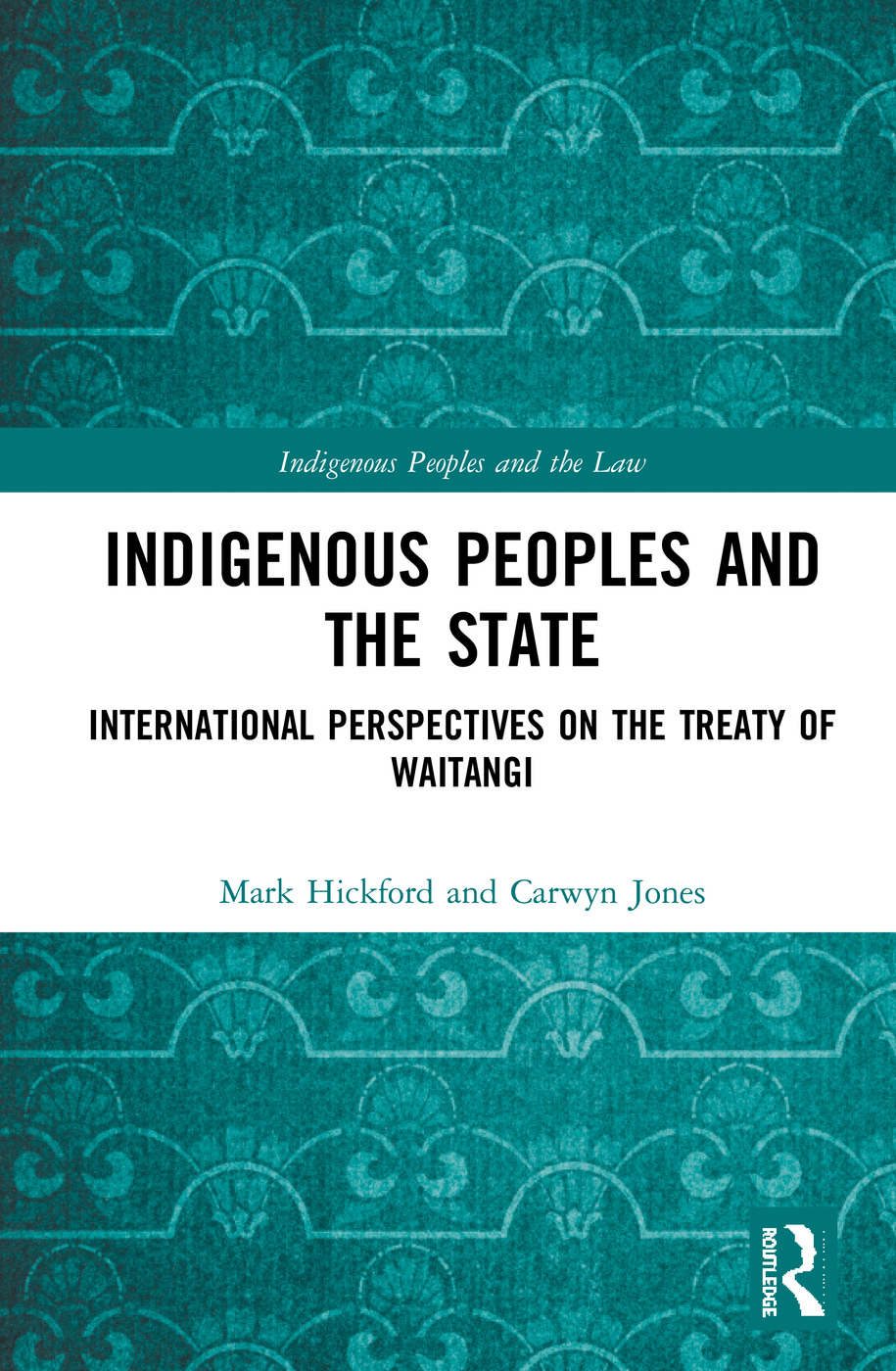Indigenous Peoples and the State: International Perspectives on the Treaty of Waitangi, 1st Edition (Paperback) book cover
