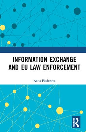 Information Exchange and EU Law Enforcement book cover