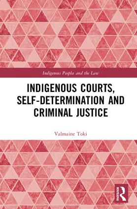 Indigenous Courts, Self-Determination and Criminal Justice: 1st Edition (Hardback) book cover