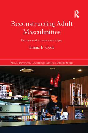 Reconstructing Adult Masculinities: Part-time Work in Contemporary Japan book cover