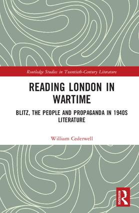 Reading London in Wartime: Blitz, the People and Propaganda in 1940s Literature book cover