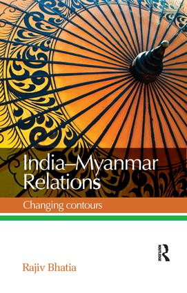 India--Myanmar Relations: Changing contours, 1st Edition (Paperback) book cover