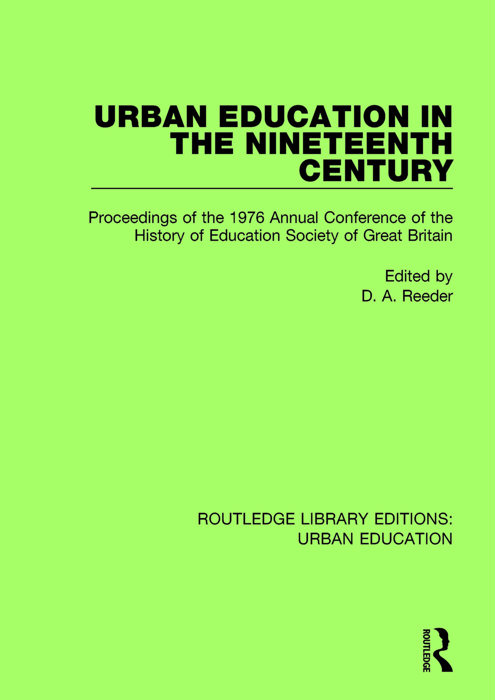 Urban Education in the 19th Century: Proceedings in the 1976 Annual Conference of the History of Education Society of Great Britain book cover