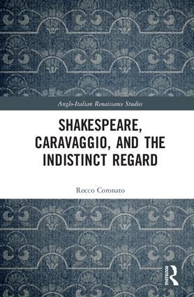 Shakespeare, Caravaggio, and the Indistinct Regard: 1st Edition (Hardback) book cover