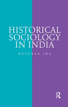 Historical Sociology in India: 1st Edition (Paperback) book cover