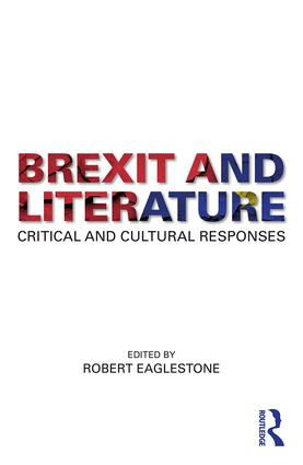 Brexit and Literature: Critical and Cultural Responses, 1st Edition (Paperback) book cover