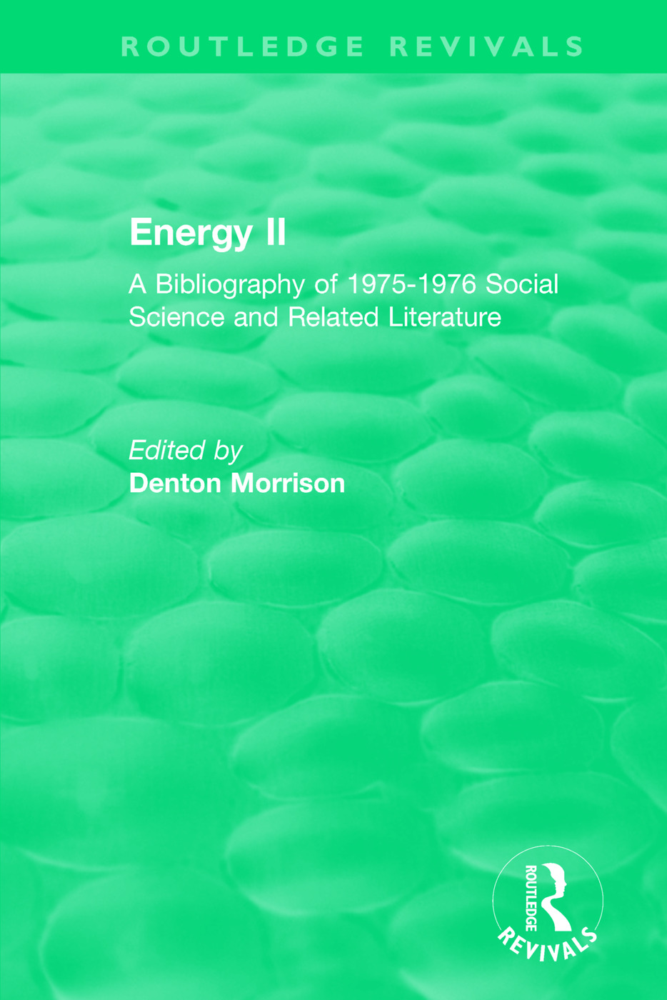 Routledge Revivals: Energy II (1977): A Bibliography of 1975-1976 Social Science and Related Literature book cover